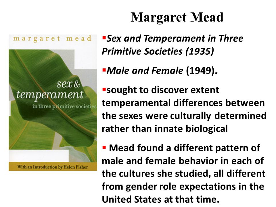 Margaret Mead Sex and Temperament in Three Primitive Societies (1935)