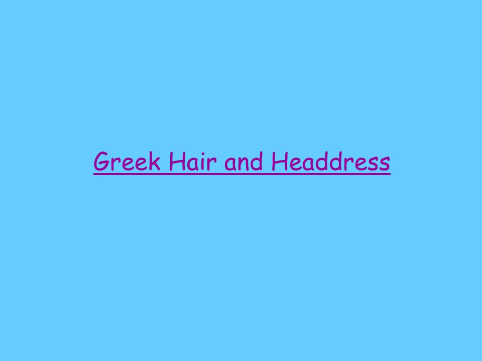 Greek Hair and Headdress