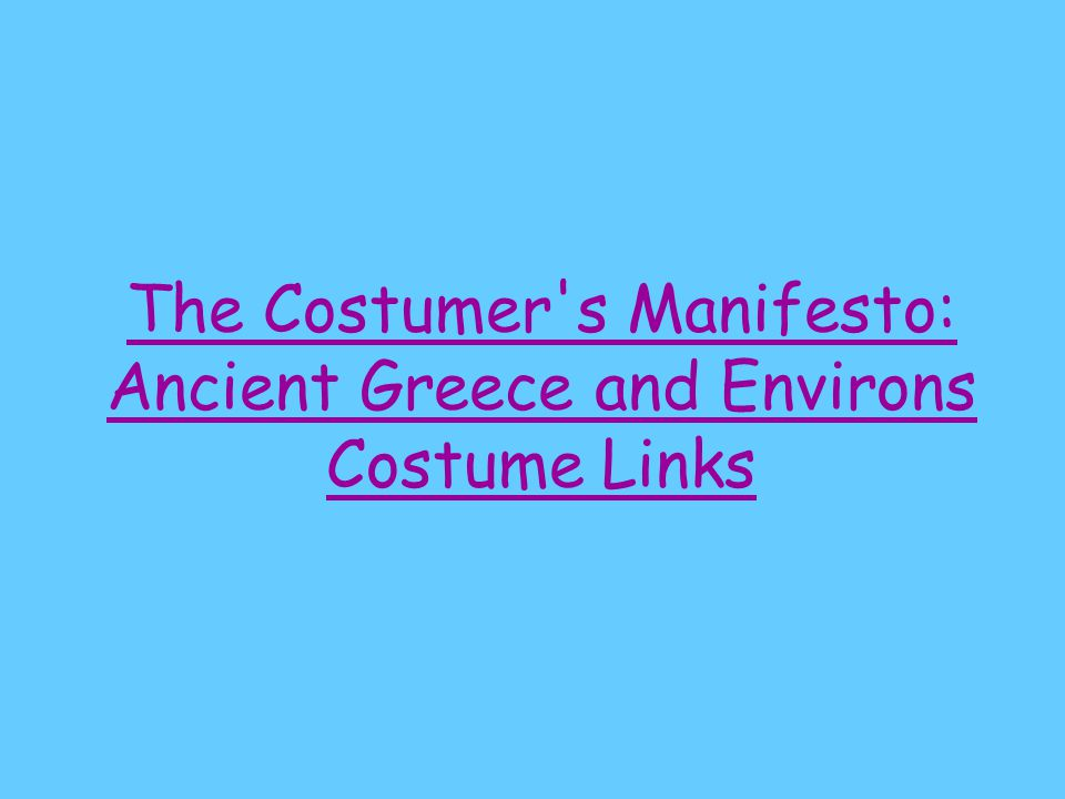 The Costumer s Manifesto: Ancient Greece and Environs Costume Links