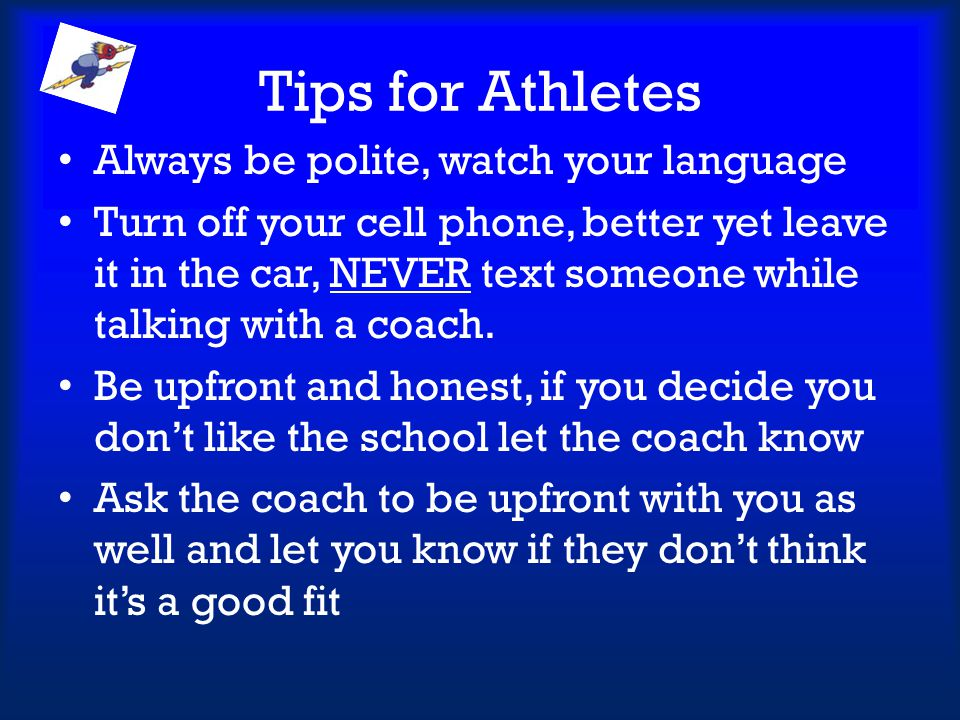 Tips for Athletes Always be polite, watch your language