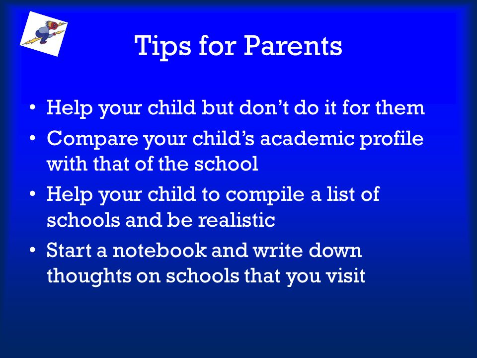 Tips for Parents Help your child but don't do it for them
