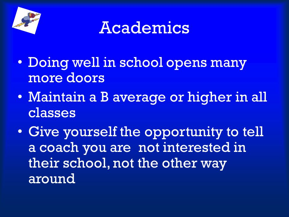 Academics Doing well in school opens many more doors