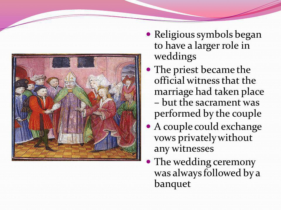 Religious symbols began to have a larger role in weddings