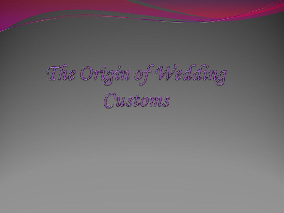 The Origin of Wedding Customs
