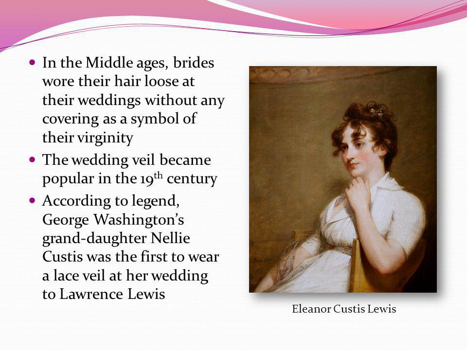 The wedding veil became popular in the 19th century