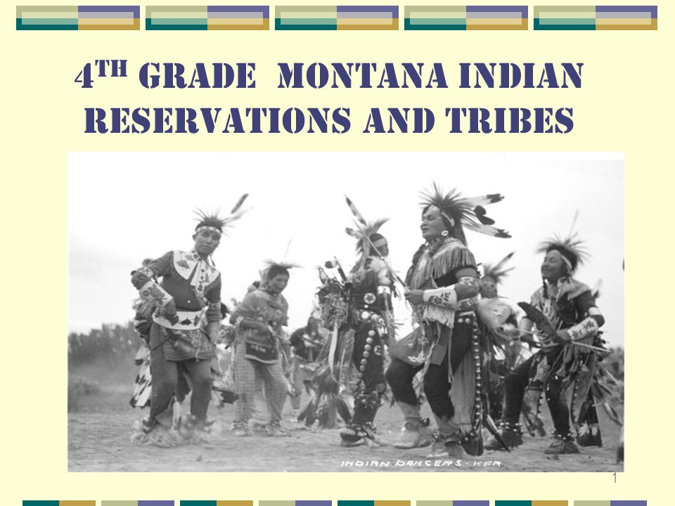 4th Grade Montana Indian Reservations and Tribes