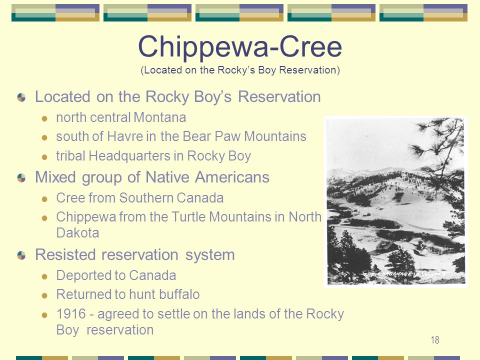 Chippewa-Cree (Located on the Rocky's Boy Reservation)