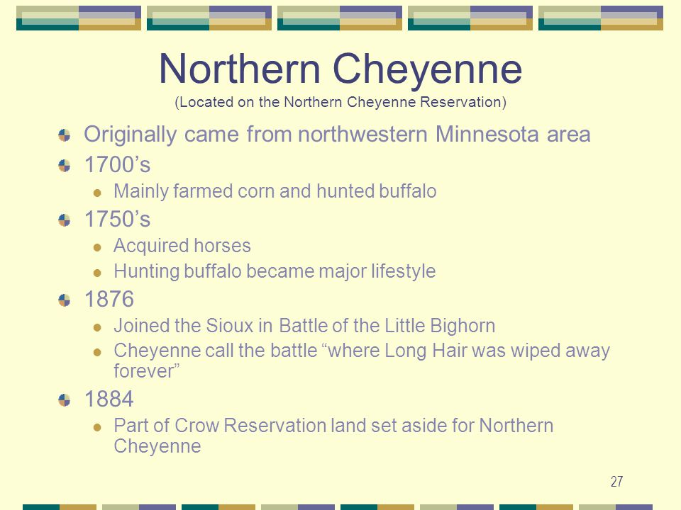 Northern Cheyenne (Located on the Northern Cheyenne Reservation)