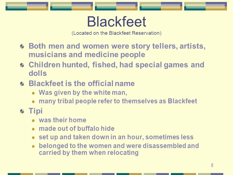 Blackfeet (Located on the Blackfeet Reservation)