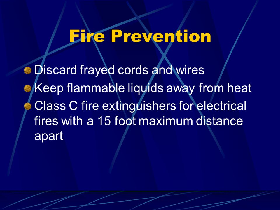 Fire Prevention Discard frayed cords and wires