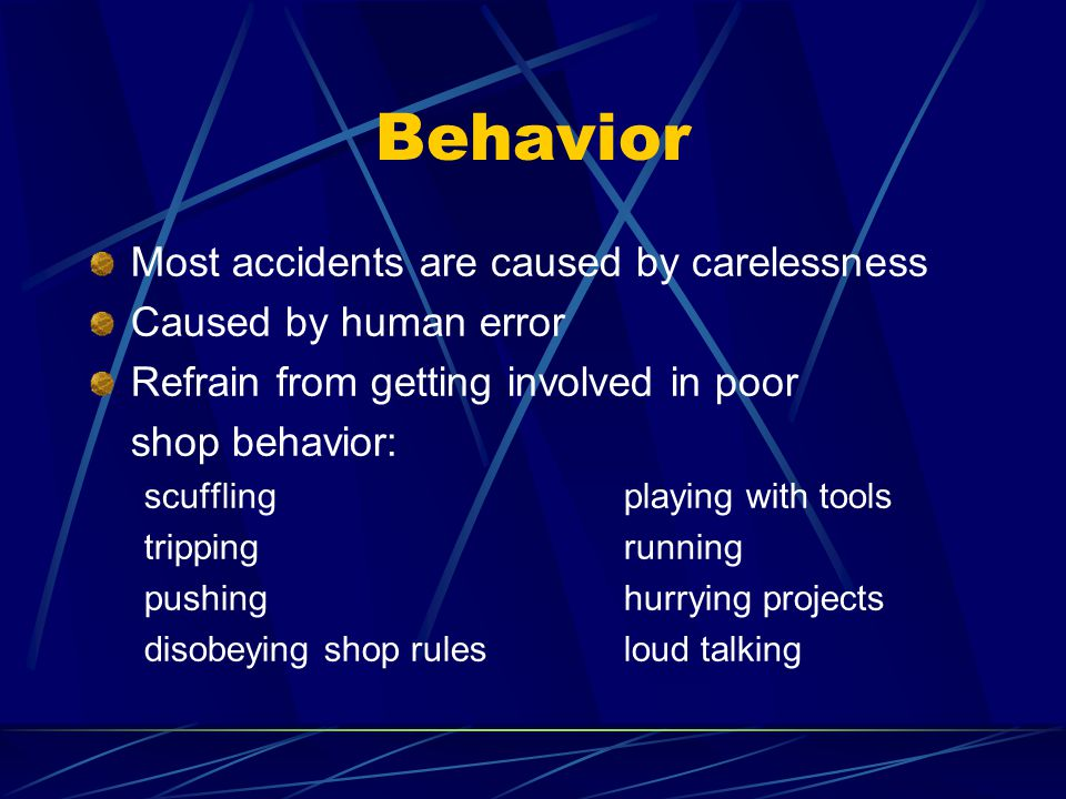 Behavior Most accidents are caused by carelessness