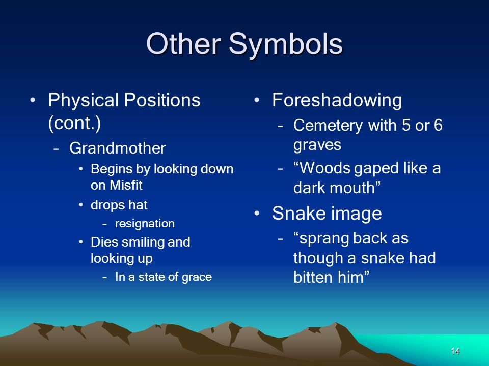 Other Symbols Physical Positions (cont.) Foreshadowing Snake image