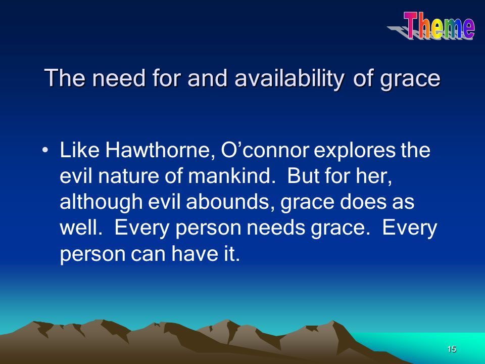 The need for and availability of grace