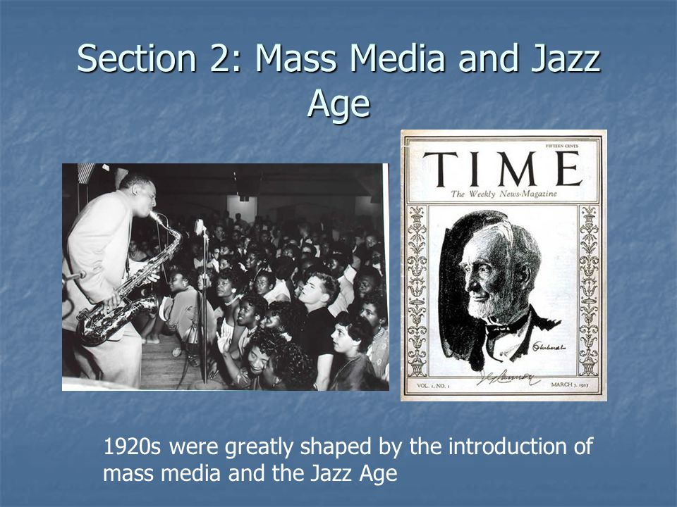 Section 2: Mass Media and Jazz Age