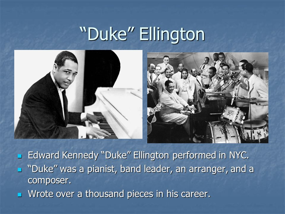 Duke Ellington Edward Kennedy Duke Ellington performed in NYC.