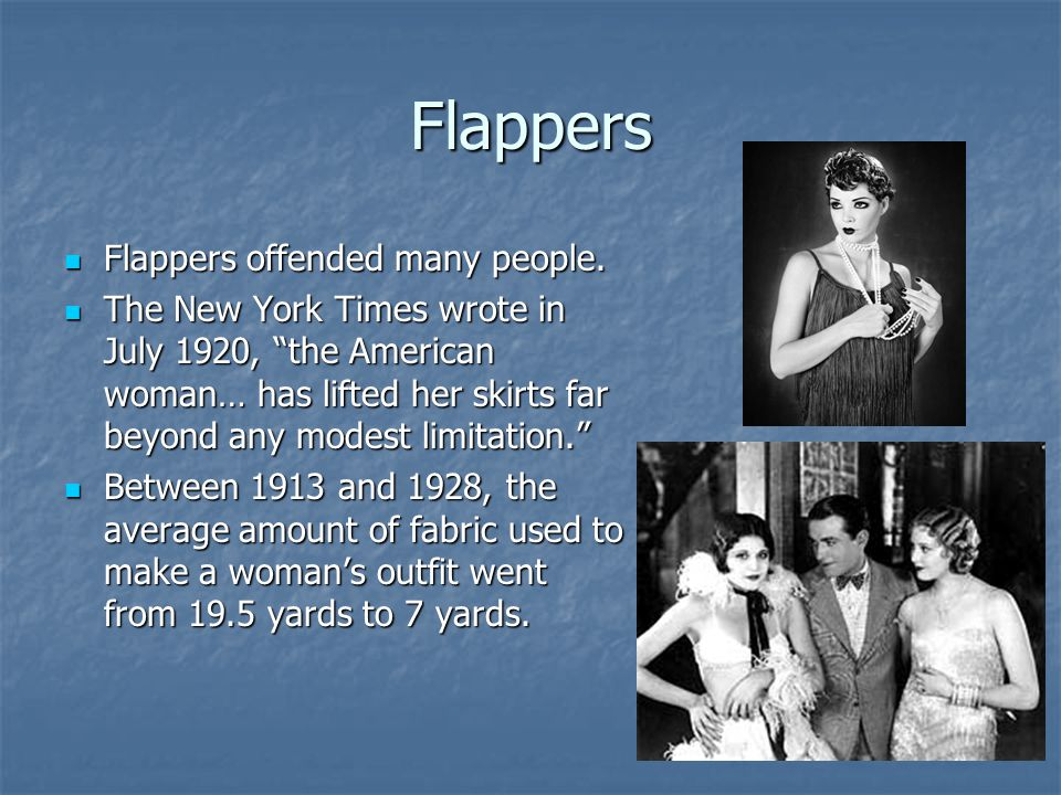 Flappers Flappers offended many people.