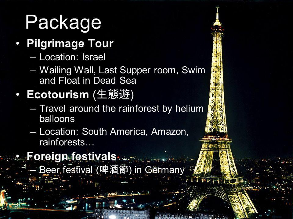 Package Pilgrimage Tour Ecotourism (生態遊) Foreign festivals