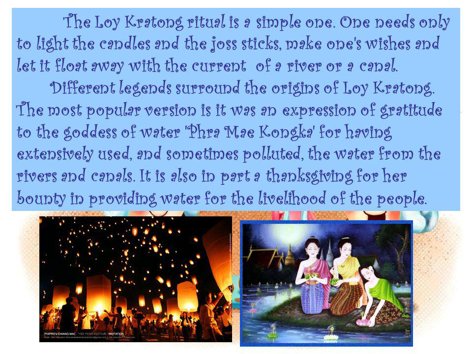 The Loy Kratong ritual is a simple one