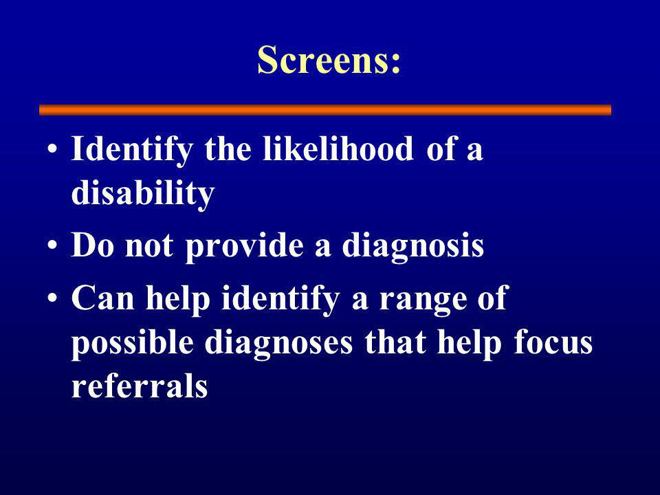 Screens: Identify the likelihood of a disability