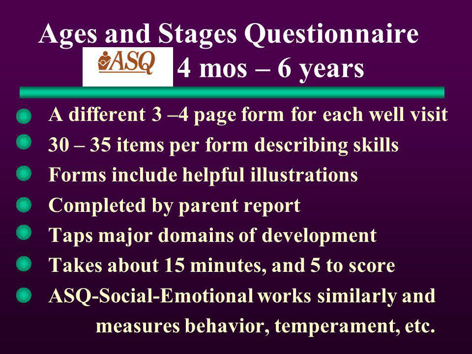 Ages and Stages Questionnaire (ASQ) 4 mos – 6 years