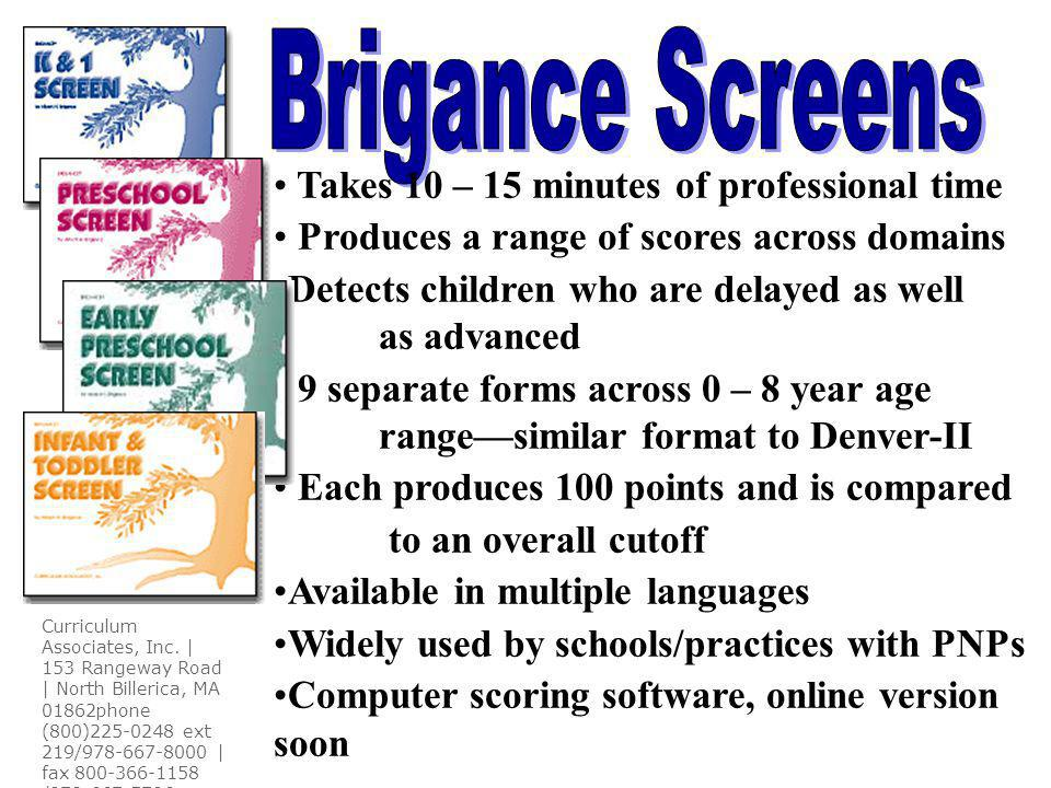 Brigance Screens Takes 10 – 15 minutes of professional time