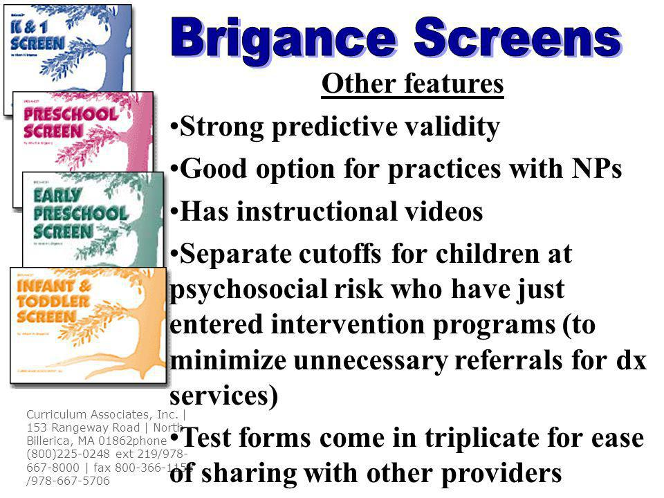 Brigance Screens Other features Strong predictive validity