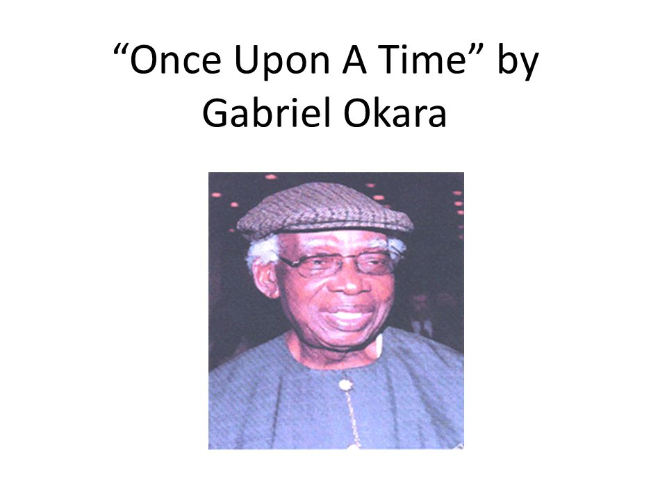 Once Upon A Time by Gabriel Okara