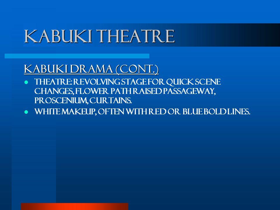 Kabuki Theatre Kabuki Drama (cont.)