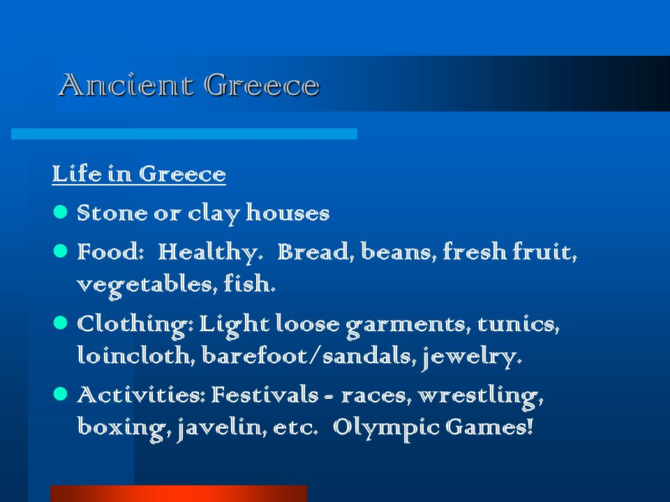 Ancient Greece Life in Greece Stone or clay houses