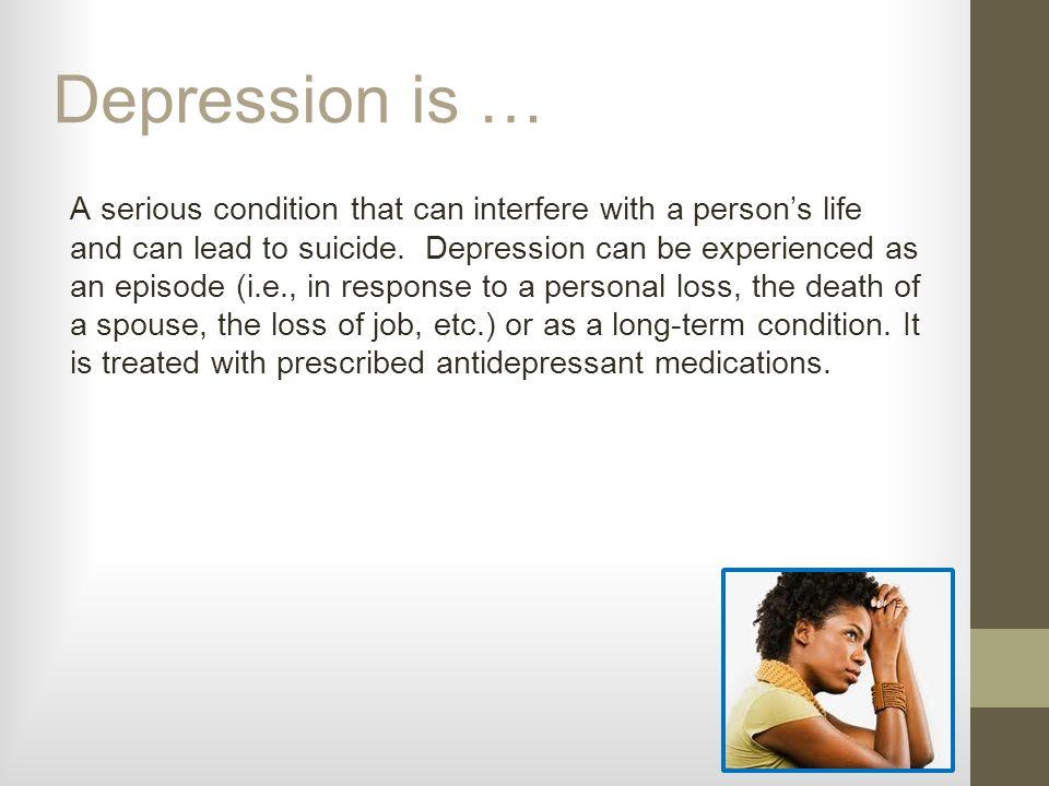 Depression is …