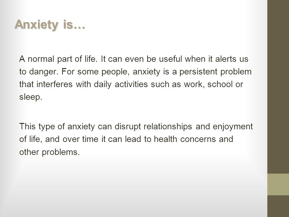 Anxiety is…