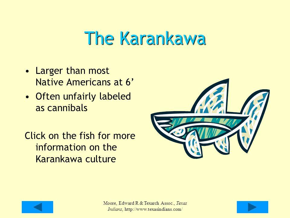 The Karankawa Larger than most Native Americans at 6'