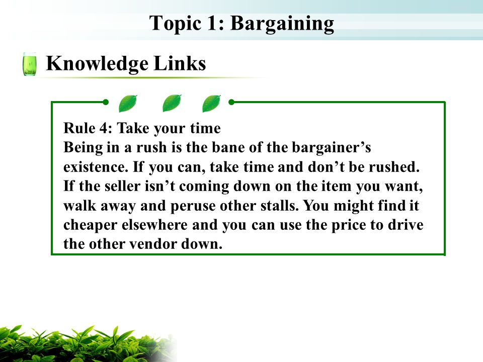 Topic 1: Bargaining Knowledge Links Rule 4: Take your time