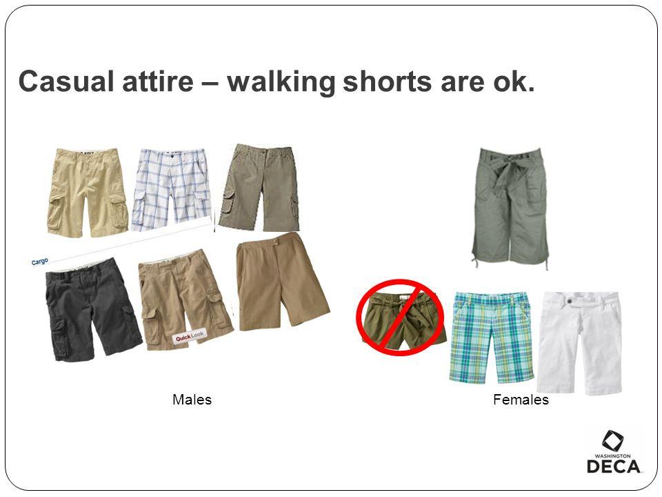 Casual attire – walking shorts are ok.