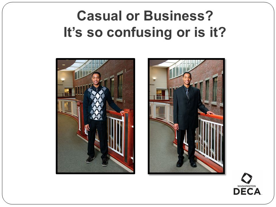 Casual or Business It's so confusing or is it