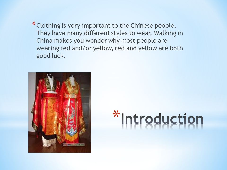 Clothing is very important to the Chinese people