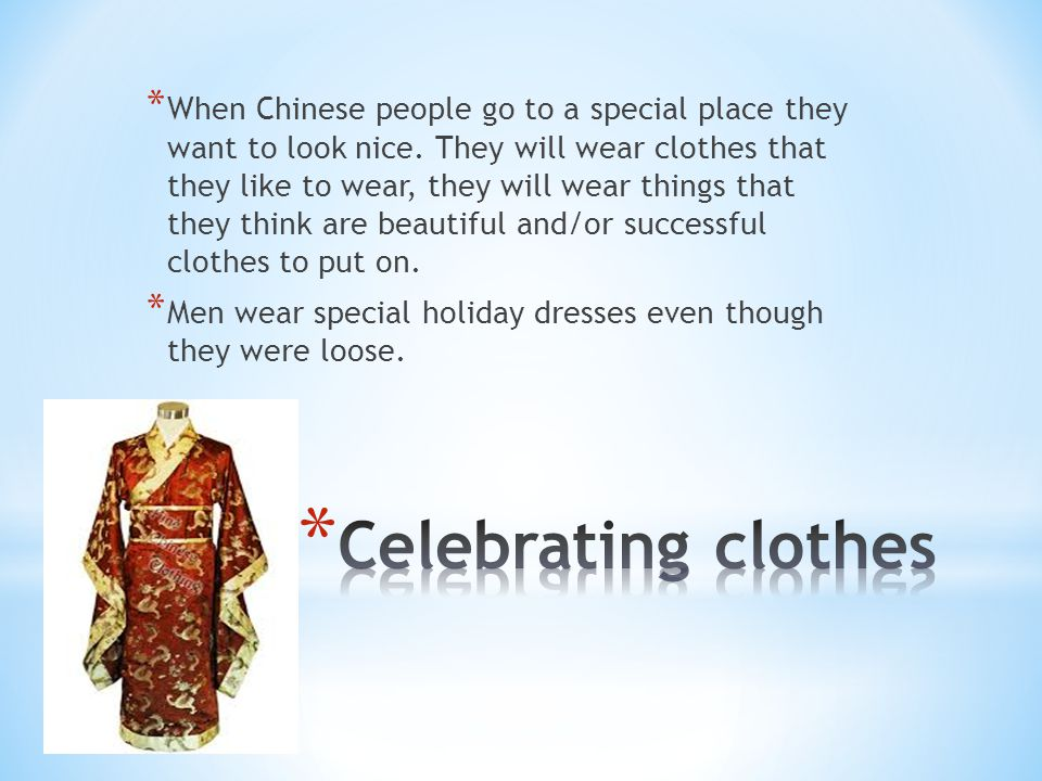 When Chinese people go to a special place they want to look nice