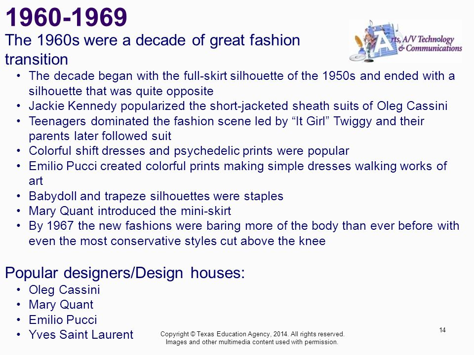 1960-1969 The 1960s were a decade of great fashion transition