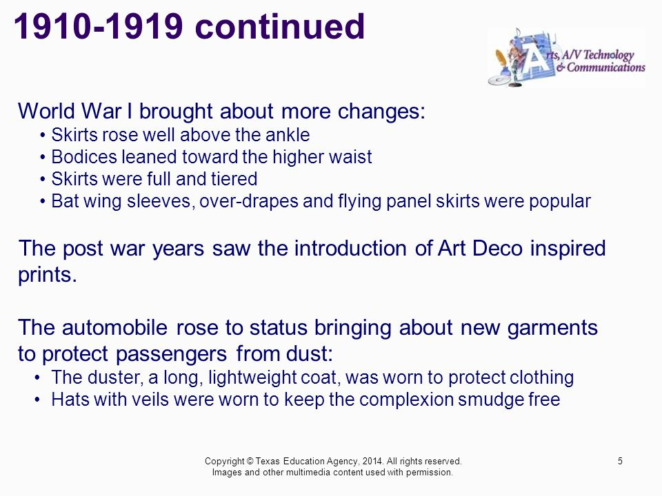 1910-1919 continued World War I brought about more changes: