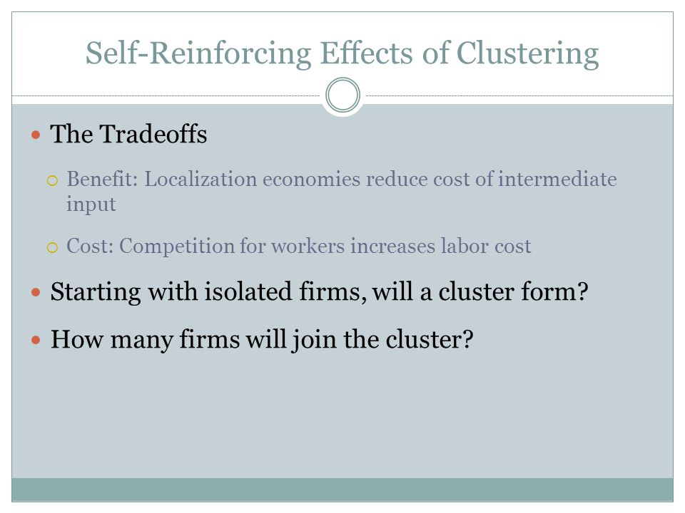 Self-Reinforcing Effects of Clustering