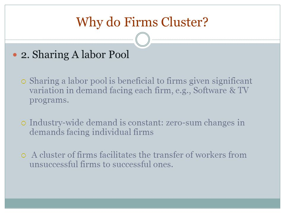 Why do Firms Cluster 2. Sharing A labor Pool