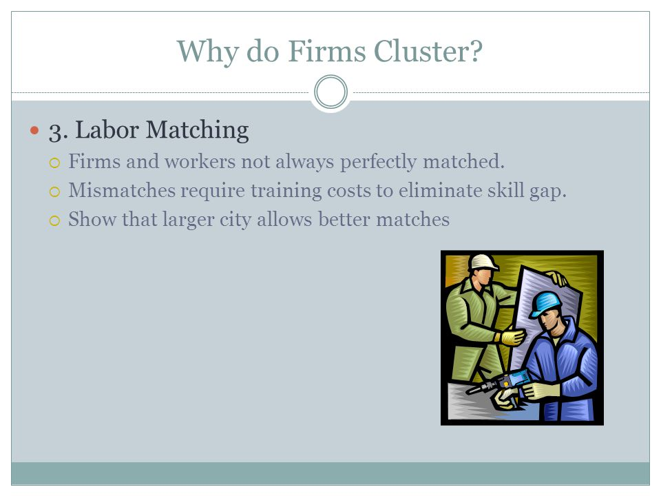 Why do Firms Cluster 3. Labor Matching