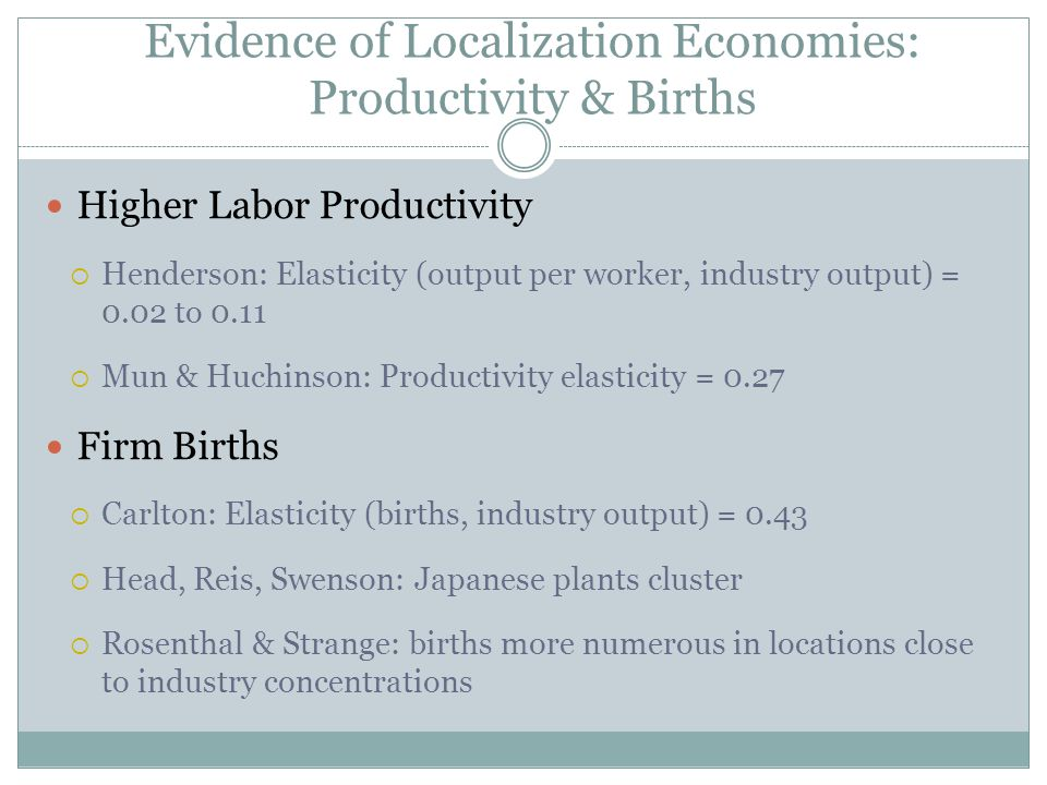 Evidence of Localization Economies: Productivity & Births