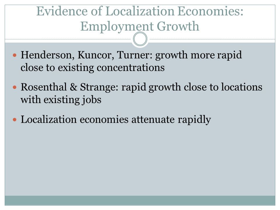 Evidence of Localization Economies: Employment Growth