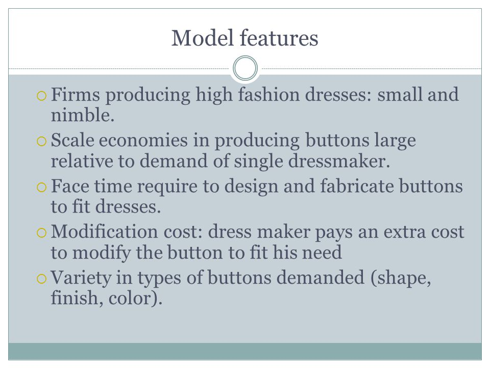 Model features Firms producing high fashion dresses: small and nimble.