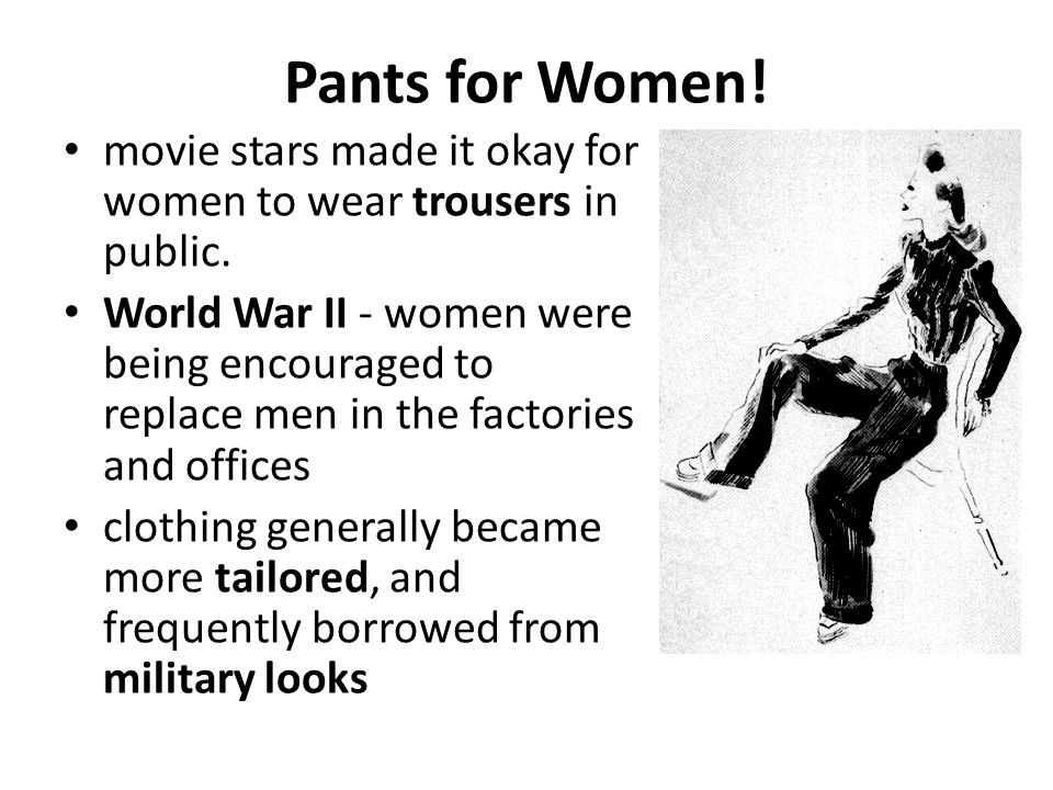 Pants for Women! movie stars made it okay for women to wear trousers in public.
