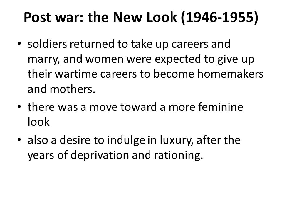 Post war: the New Look ( )