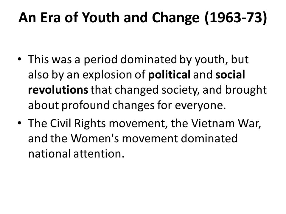 An Era of Youth and Change (1963-73)