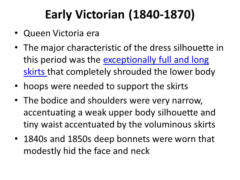 Early Victorian ( ) Queen Victoria era