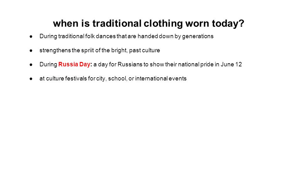 when is traditional clothing worn today